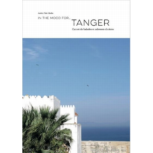 Guide de voyage In The Mood For... Tangers Avec ce guide